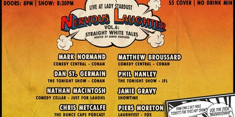 Nervous Laughter Vol. 6: Straight White Tales tickets