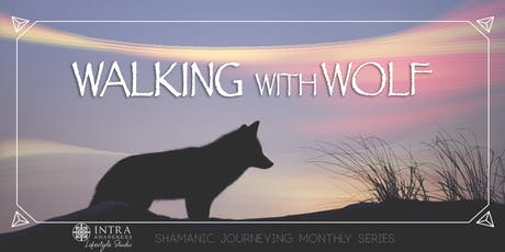 Walking With Wolf | Shamanic Journeying Monthly Series tickets
