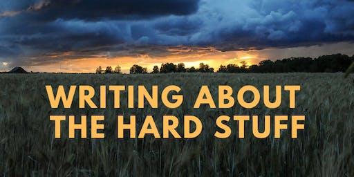 Writing about the hard stuff