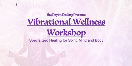 Vibrational Wellness Workshop tickets