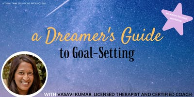 A Dreamer's Guide to Goal-Setting | A Think Tank Solutions Production