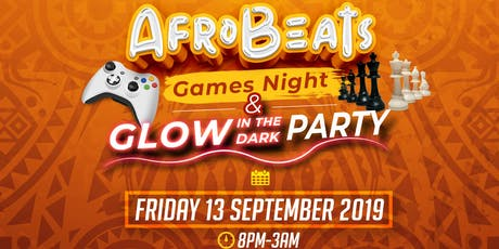 Afrobeats Games Night & Glow In the Dark Party tickets