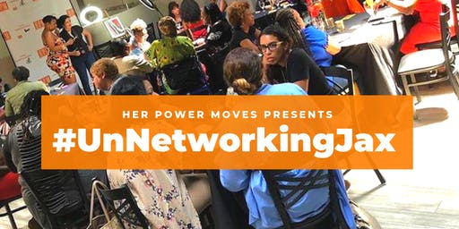Her Power Moves Presents #UnNetworkingJax - September 2019