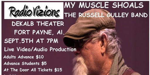 "RADIOVIZIONS PRESENTS ""MY MUSCLE SHOALS"" BY THE RUSSELL GULLEY BAND"