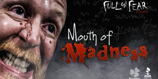 Full On Fear: Mouth of Madness