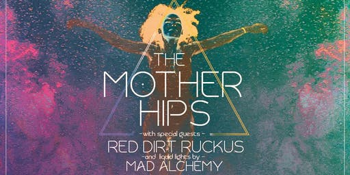 MOTHER HIPS - RED DIRT RUCKUS & MAD ALCHEMY @ THE HISTORIC ODD FELLOWS HALL