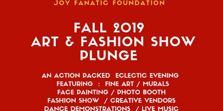 Joy Fanatic Foundation Fall 2019  Art & Fashion Show Plunge tickets