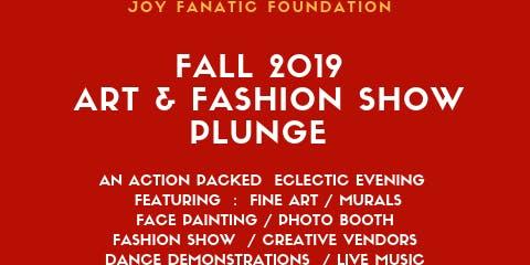 Joy Fanatic Foundation Fall 2019  Art & Fashion Show Plunge