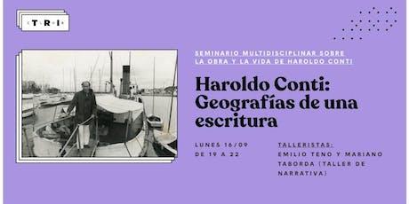 """Talleres Club TRI: """"Haroldo Conti: geografìas de una escritura"""" entradas"""