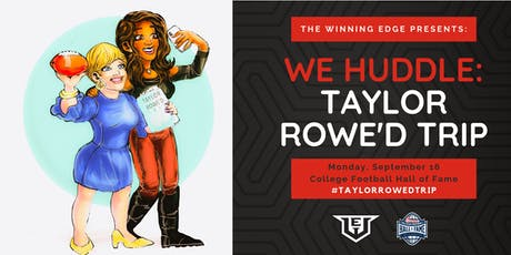 The Winning Edge presents WE Huddle: Taylor Rowe'd Trip tickets