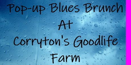 Pop-up Blues Brunch at Corryton's Good Life Farm tickets