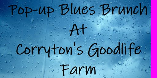 Pop-up Blues Brunch at Corryton's Good Life Farm
