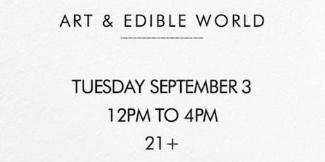 Art & Edible World Tuesday  tickets