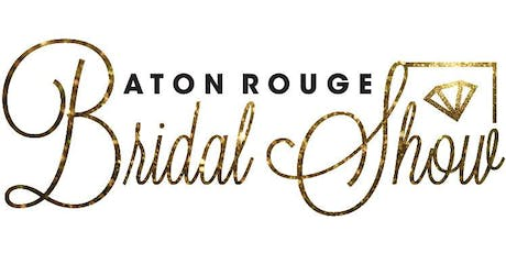 Baton Rouge Bridal Show September 2019 tickets