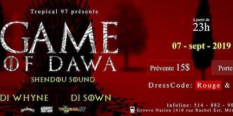 GAME of DAWA avec Dj Whyne & Dj Sown tickets