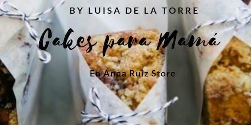Cakes para Mamá Chef Luisa de la Torre en Anna Ruíz Store