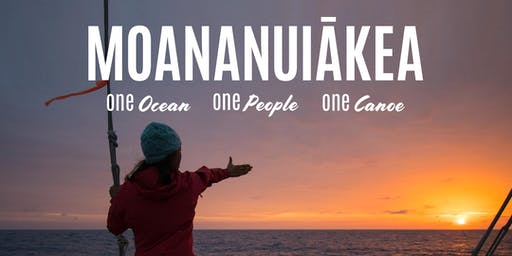 Moananuiākea: One Ocean. One People. One Canoe.   OAKLAND SCREENING
