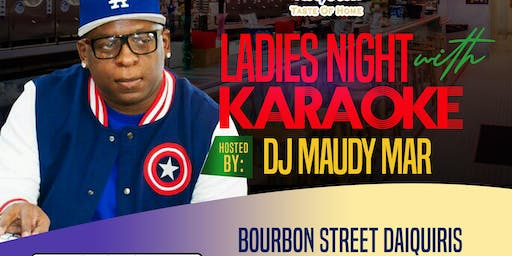 Ladies Night w/ Karaoke. Live DJ spinning your favorites
