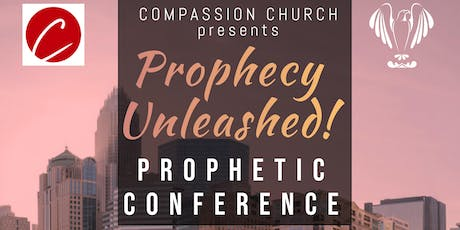 Compassion Church Presents: Prophecy Unleashed tickets