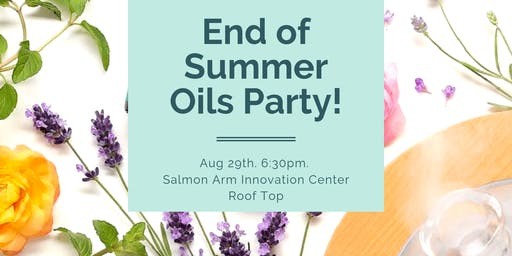 End of Summer Oils Party