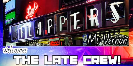 Flappers's Mt Vernon welcomes The Late Crew! tickets
