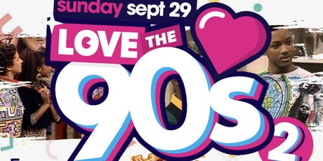 I Love the 90's, 2hr Open Bar Brunch + Day Party, Bdays Free Bottle tickets