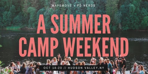 Summer Camp Weekend ft. Personal Development Nerds & Map&Move