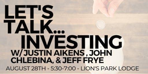 Investor Panel w/ Justin Aikens, John Chlebina, & Jeff Frye