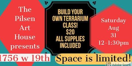 Build your own Terrarium! tickets
