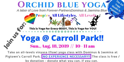 Free/By DonationYoga: Yoga for EVERYBODY w/ Orchid Blue Yoga @ Carroll Park