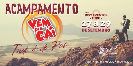 Acampamento Vem pra Cá 2019 ingressos
