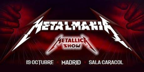 METALMANIA - Metallica Show (MADRID) entradas