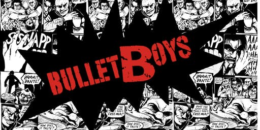 BulletBoys - A 175 Concert Experience!