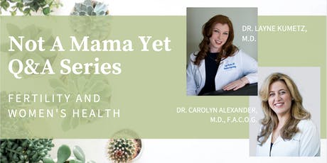 Not A Mama Yet Q&A Series: OBGYN and Fertility Doctor tickets