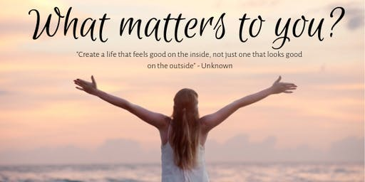 What Matters to You? What's lurking in your life that is keeping you from joy and wellness?