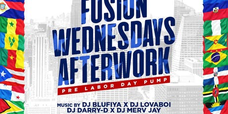 Fusion After Work Wednesdays PRE LABOR DAY PUMP tickets
