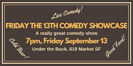 Friday the 13th Comedy Showcase tickets