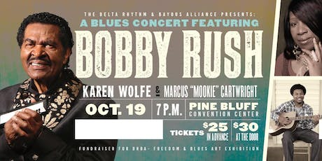 "An Evening of Blues Featuring the Legendary Bobby Rush, Karen Wolf and Marcus ""Mookie"" Cartwright sponsored by the Delta Rhythm & Bayous Alliance tickets"