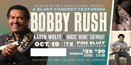 """An Evening of Blues Featuring the Legendary Bobby Rush, Karen Wolf and Marcus """"Mookie"""" Cartwright sponsored by the Delta Rhythm & Bayous Alliance"""