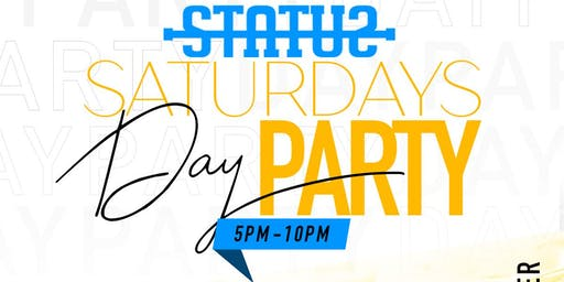 Status Saturdays Day Party