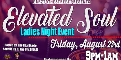 EarzToTheStreet Presents The Elev8ted Soul Ladies Night