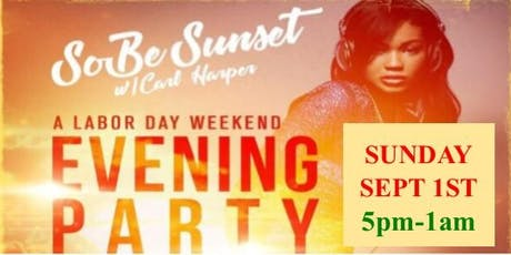 "Plz Fwd: HURRY...MANDATORY RSVP for FREE TICKETS while they last for ""SOBE SUNSET"" w/ CARL HARPER & Dj Loso...It's Carl Harper's Labor Day Weekend ""EVENING"" Indoor/Outdoor Party...Sun Sept 1st @ SoBe Restaurant! tickets"
