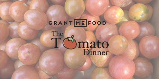 GrantMeFood: The Tomato Dinner