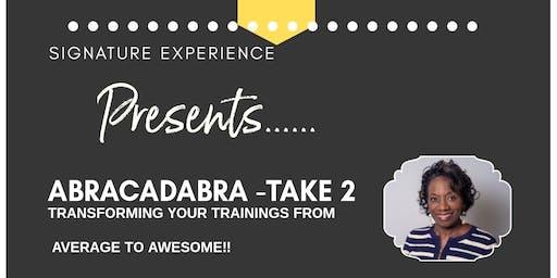 Signature Experience Presents....Abracadabra - Take 2 (Austin)