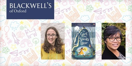 The Girl Who Could Speak Bear: Sophie Anderson in Conversation with Candy Gourlay  tickets