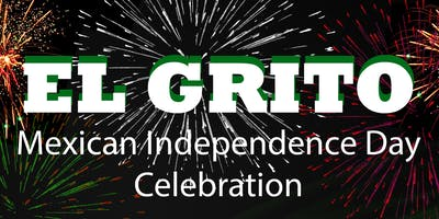 EL GRITO Mexican Independence Day Celebration