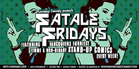 Fatale Fridays | All Femme & Non-Binary Stand-up Comedy tickets