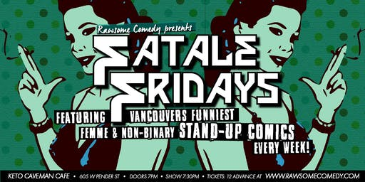Fatale Fridays | All Femme & Non-Binary Stand-up Comedy