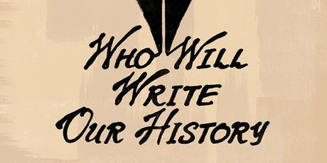 Who Will Write Our History documentary film showing tickets