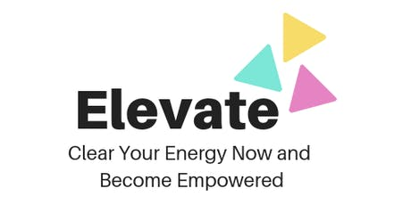 Elevate: Energy Clearing Workshop tickets